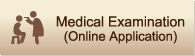 Medical Examination (Online Application)